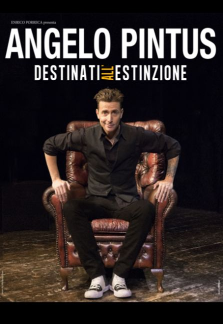 [TEATRO] ANGELO PINTUS - DESTINATI ALL`ESTINZIONE